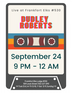 Live Music w/Dudley Roberts @ Frankfort Elks #530